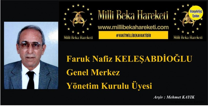 Başkan Faruk Nafiz Keleşabdioğlu Merkezi İstanbul'da bulunan Milli Beka Hareketi Genel Merkez Yönetim Kurulu üyeliğine seçildi