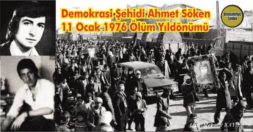 Erzurum'da Üniversite Eğitimi Okurken, Karanlık ve Kirli Eller tarafından 11 Ocak 1976 Günü Şehit Edilen Viranşehir'in İlk Demokrasi Şehidi,  Sevilen, Sayılan İyi İnsan Merhum Şehit Ahmet Söken