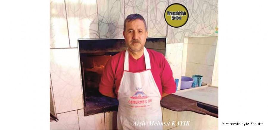 Hemşehrimiz Viranşehir'de Fırıncı Sinan Usta olarak tanınan, Sinan Diken
