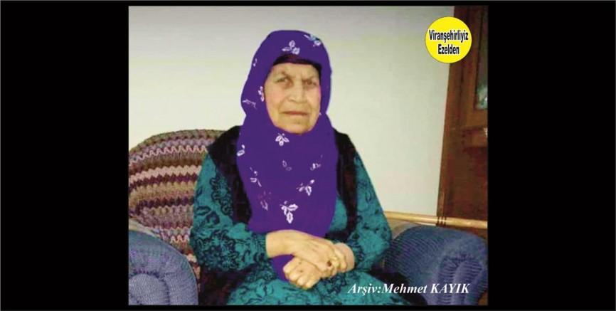 Hemşehrimiz Viranşehir'de Vefat etmiş, Değerli Annelerimizden olan, Merhume Sose Uçar
