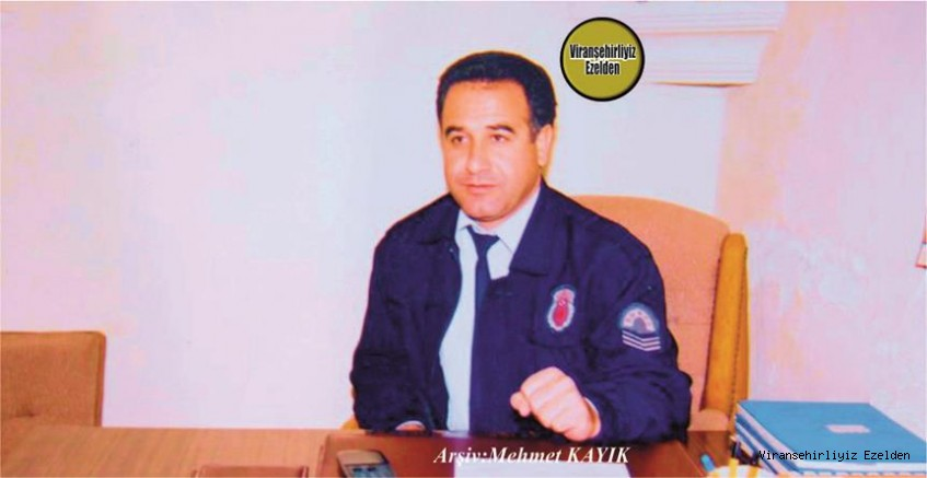 Hemşehrimiz Viranşehir Kapalı Ceza ve Tevkif Evinde Yıllarca Baş Gardiyan olarak Görev yapmış, Şükrü Tiyesti