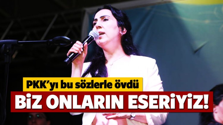 PKK'ya övgü!