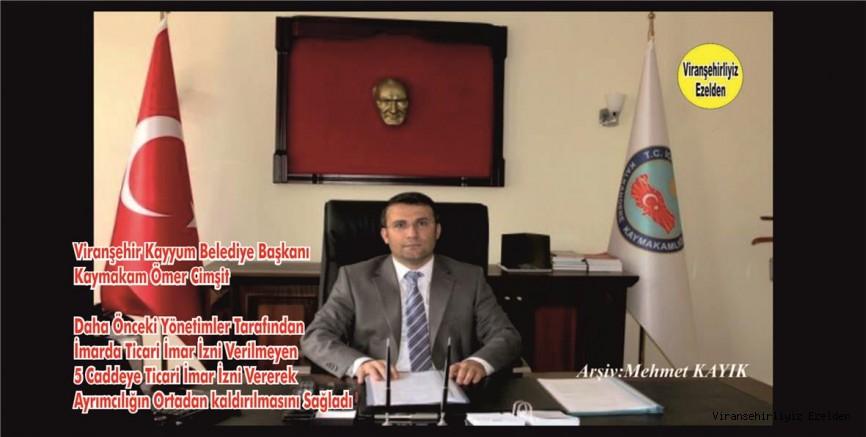 Viranşehir Kayyum Belediyesi Başkanı ve Kaymakam Ömer Cimşit, 5 Ana Cadde üzerindeki Gayrimenkullere Ticari İmar İzni Verdi